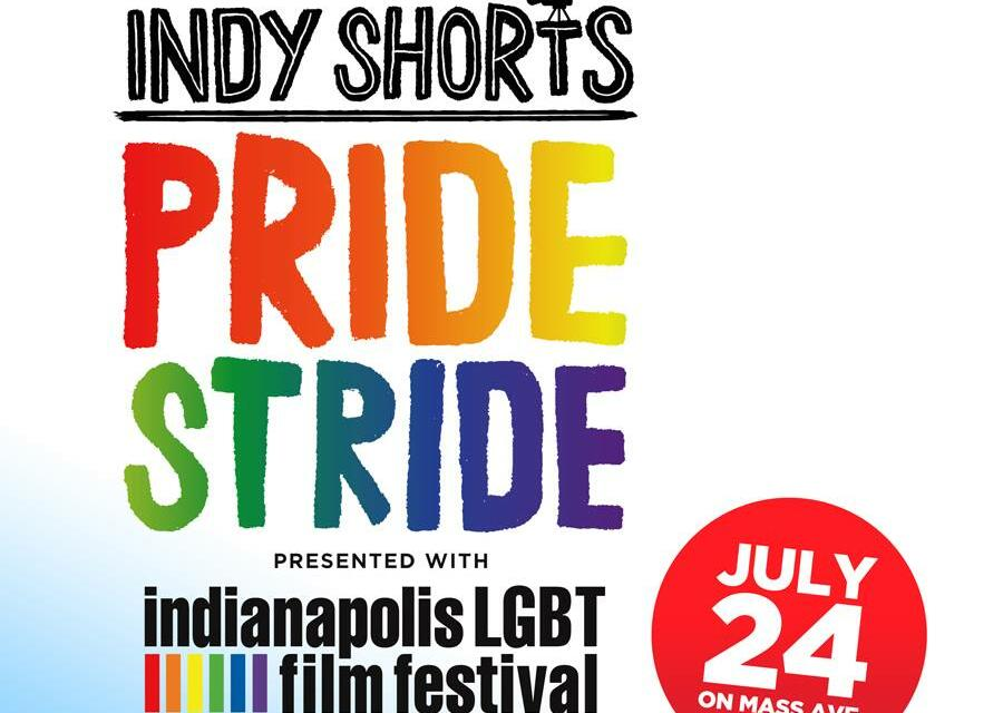 Indy Shorts: Pride Stride!