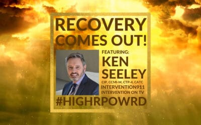 RECOVERY COMES OUT OF THE CLOSET: Ken Seeley of Intervention911 & A&E's Intervention