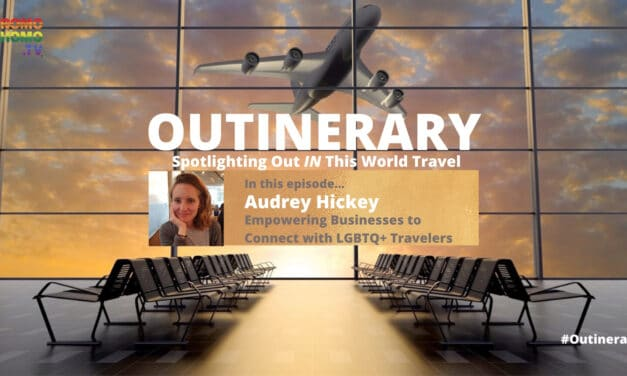 Connecting Businesses to LGBTQ+ Travelers: Audrey Hickey