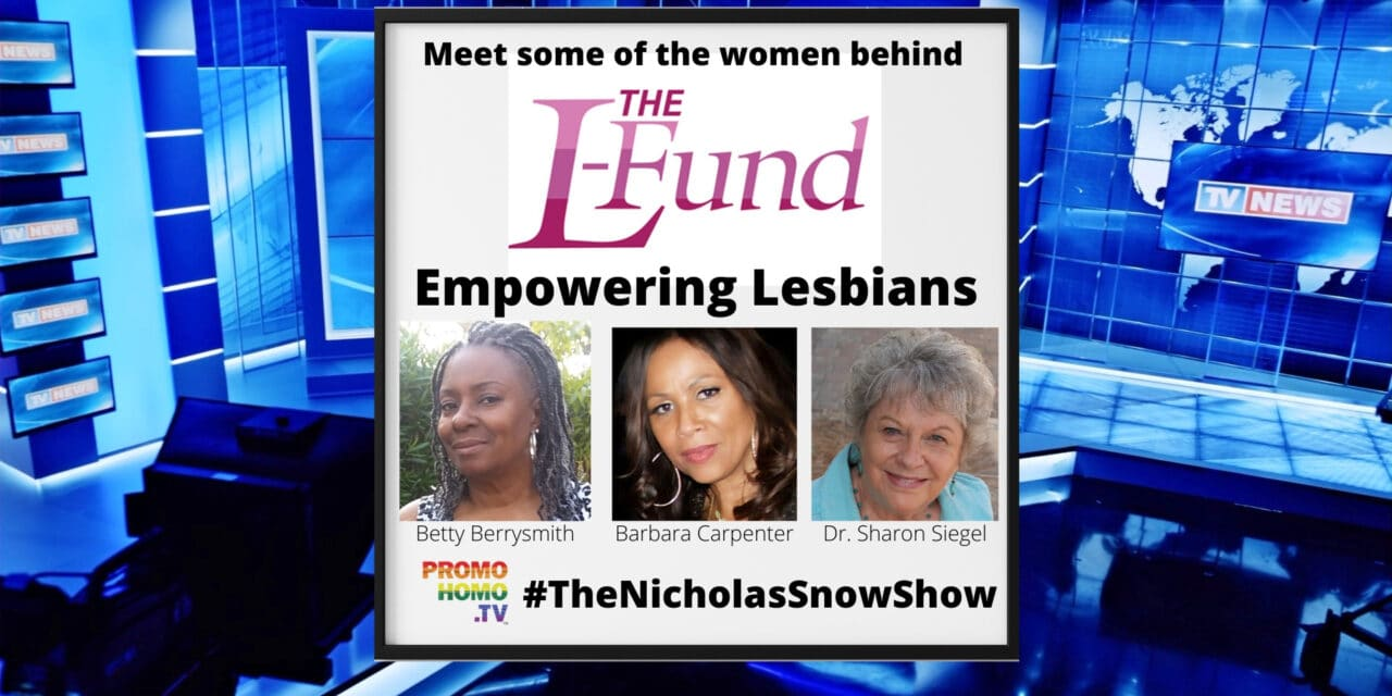 EMPOWERING LESBIANS: The L-Fund, a Coachella Valley-Based Philanthropic Organization