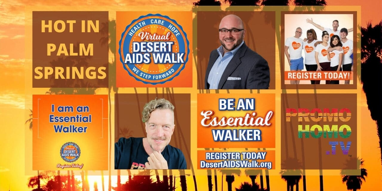 34th Annual Desert AIDS Walk Reimagined as a Two-Day Virtual Event, Oct 23rd and 24th, 2020