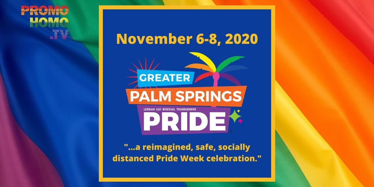 Palm Springs Pride 2020 (November 6-8): Everything You Need To Know!