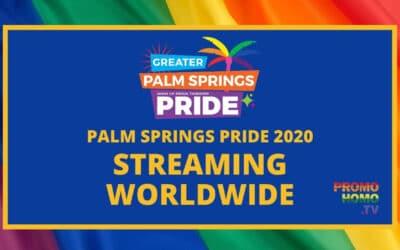 Streaming Worldwide: Palm Springs Pride 2020! (Nov 6-8)   PromoHomo.TV