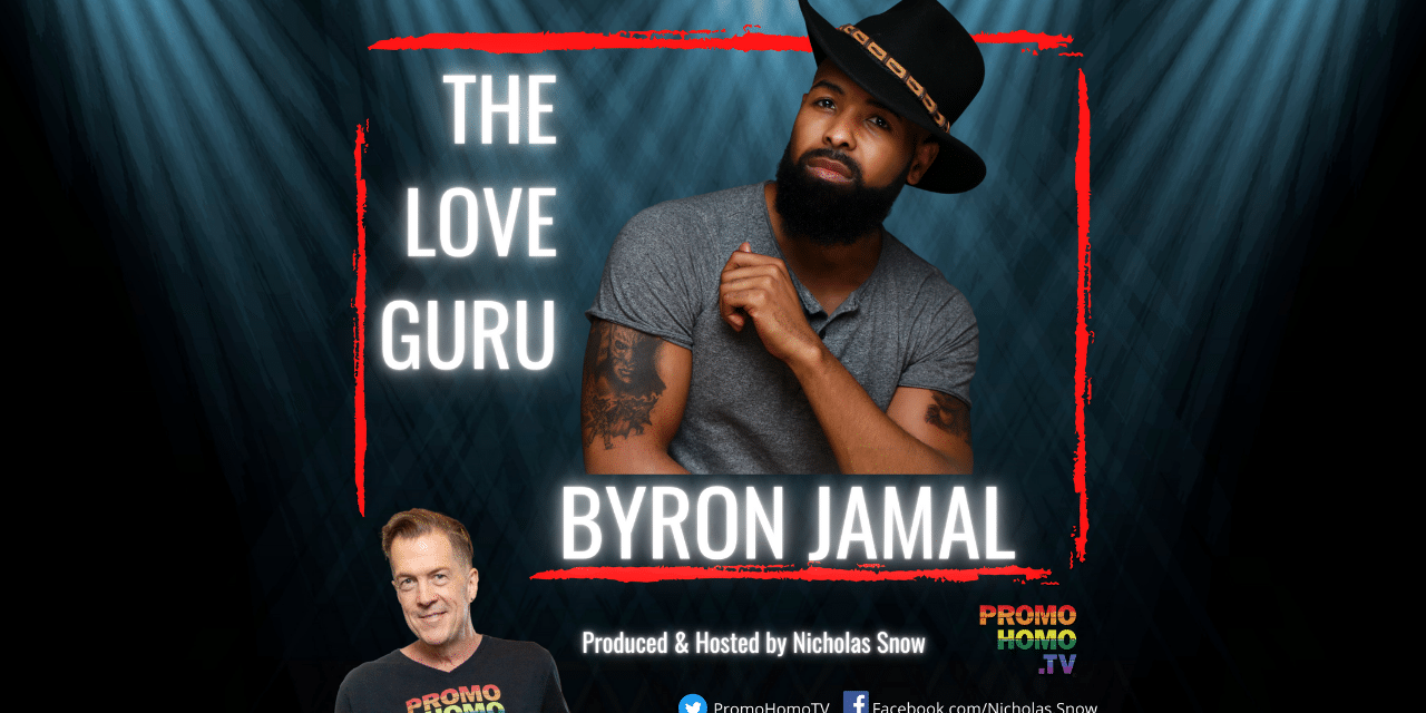 Meet The Love Guru, Byron Jamal, Who Knows How You Can Find, Attract and Keep the Man You Deserve