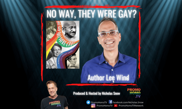 """No Way, They Were Gay? Hidden Lives and Secret Loves"" – The New Book from Lee Wind"