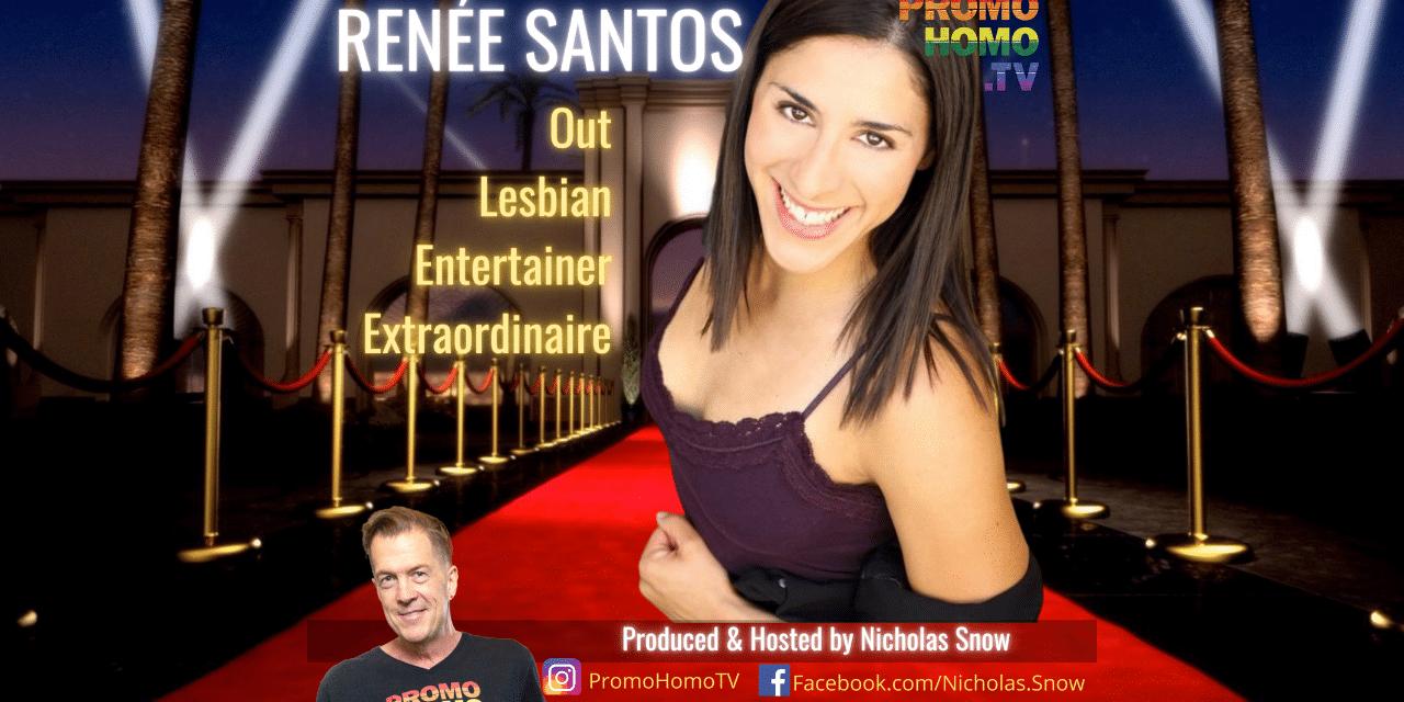 Renée Santos: Out Lesbian Entertainer Extraordinaire