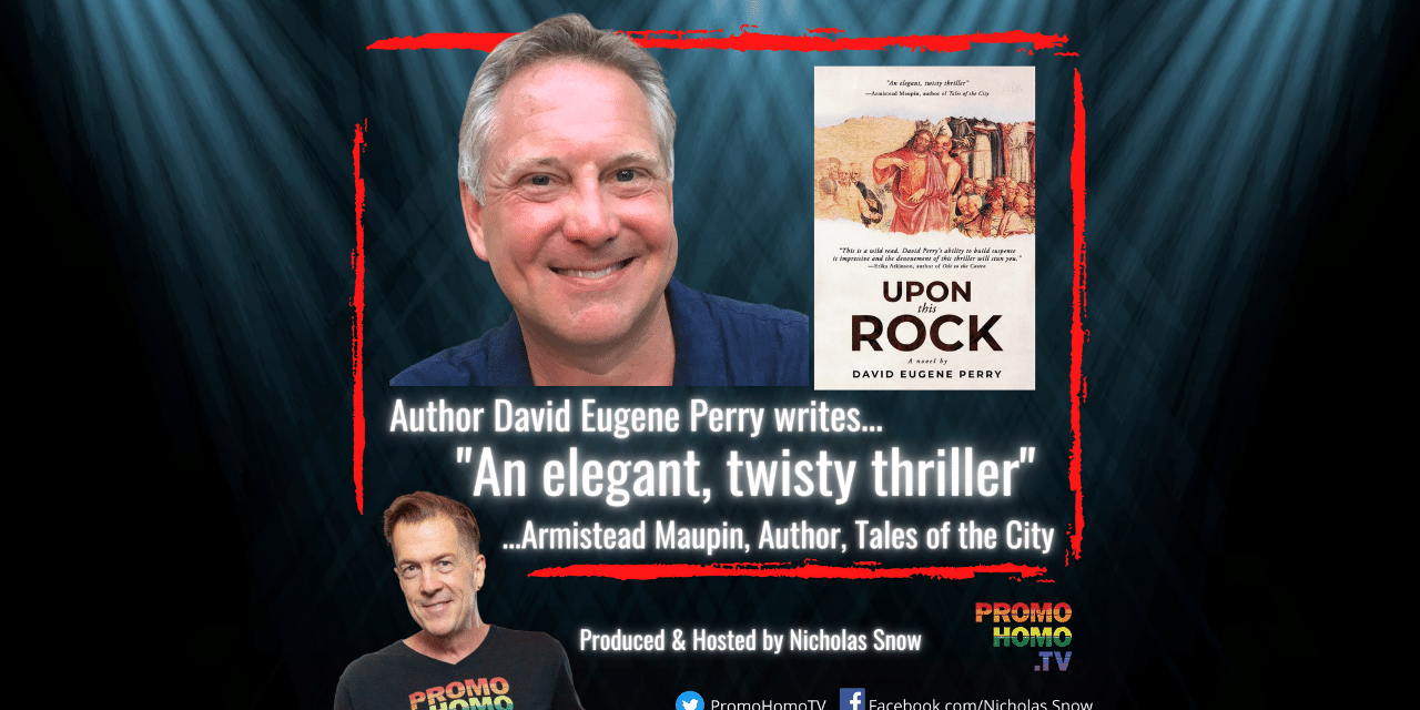 """Armistead Maupin calls Author David Eugene Perry's UPON THIS ROCK """"An elegant, twisty thriller."""""""