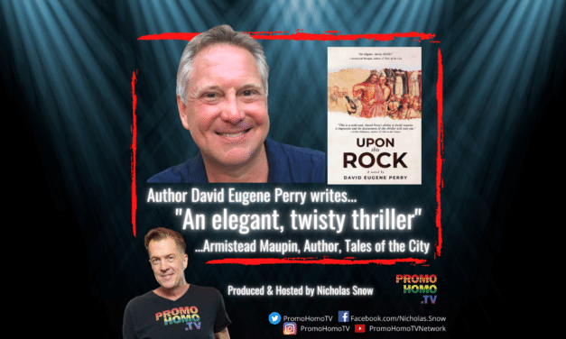 "Armistead Maupin calls Author David Eugene Perry's UPON THIS ROCK ""An elegant, twisty thriller."""