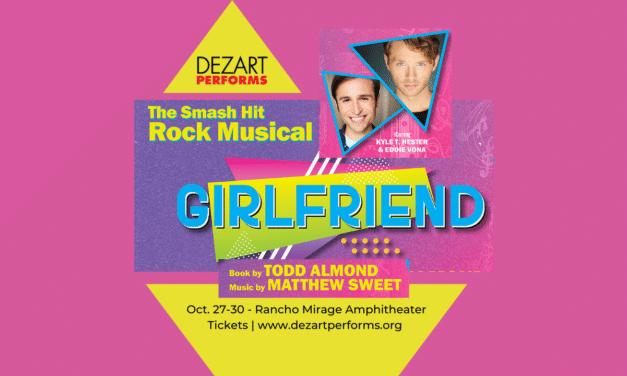 Critically-Acclaimed Pop/Rock Musical GIRLFRIEND Opens Dezart Performs' Season