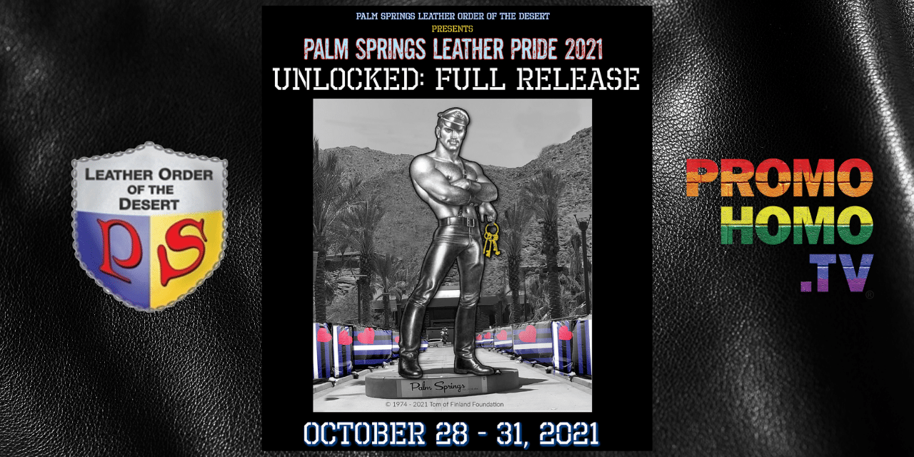 UNLOCKED: FULL RELEASE – Previewing Palm Springs Leather Pride 2021