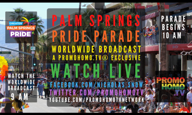 Palm Springs Pride Parade 2021 Broadcasting Worldwide | A PromoHomo.TV® Exclusive