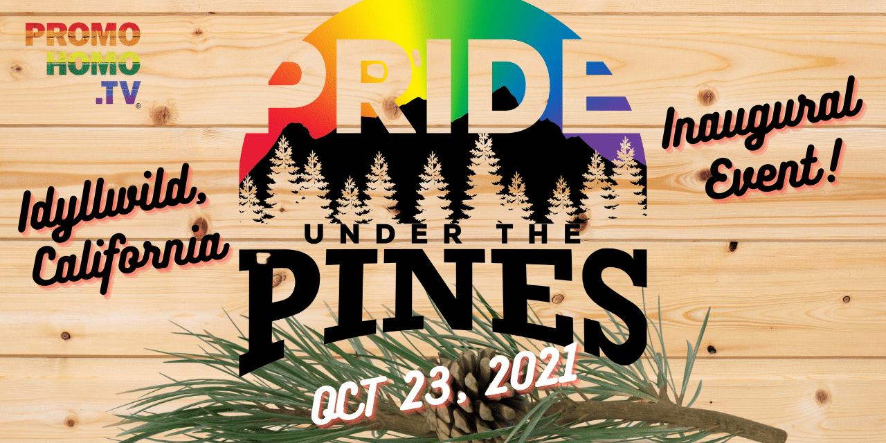 Inaugural PRIDE UNDER THE PINES on the Outinerary®   Oct. 23 – Idyllwild, CA